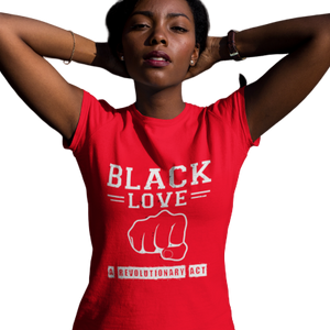 Black Love T-Shirt | Black Love A Revolutionary Act | SoulSeed Apparel