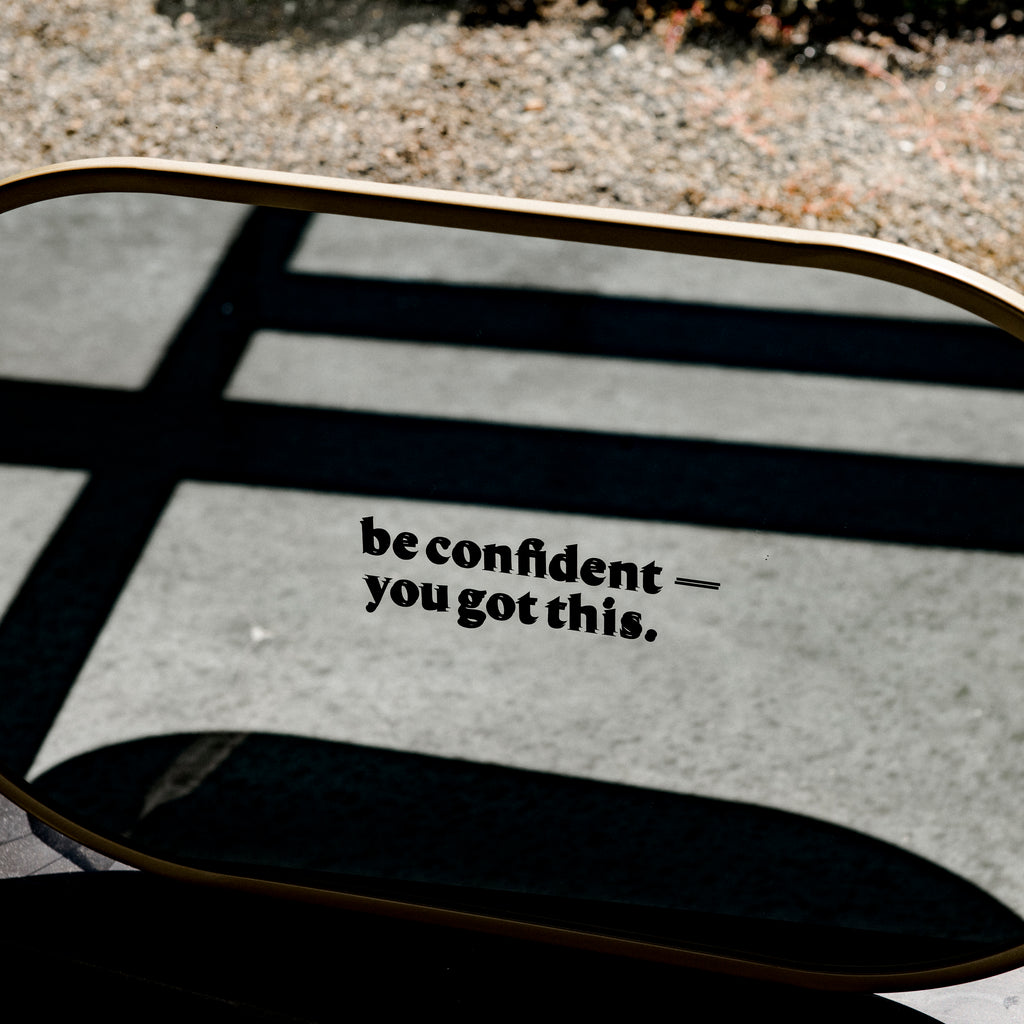 Be Confident - You Got This Decal