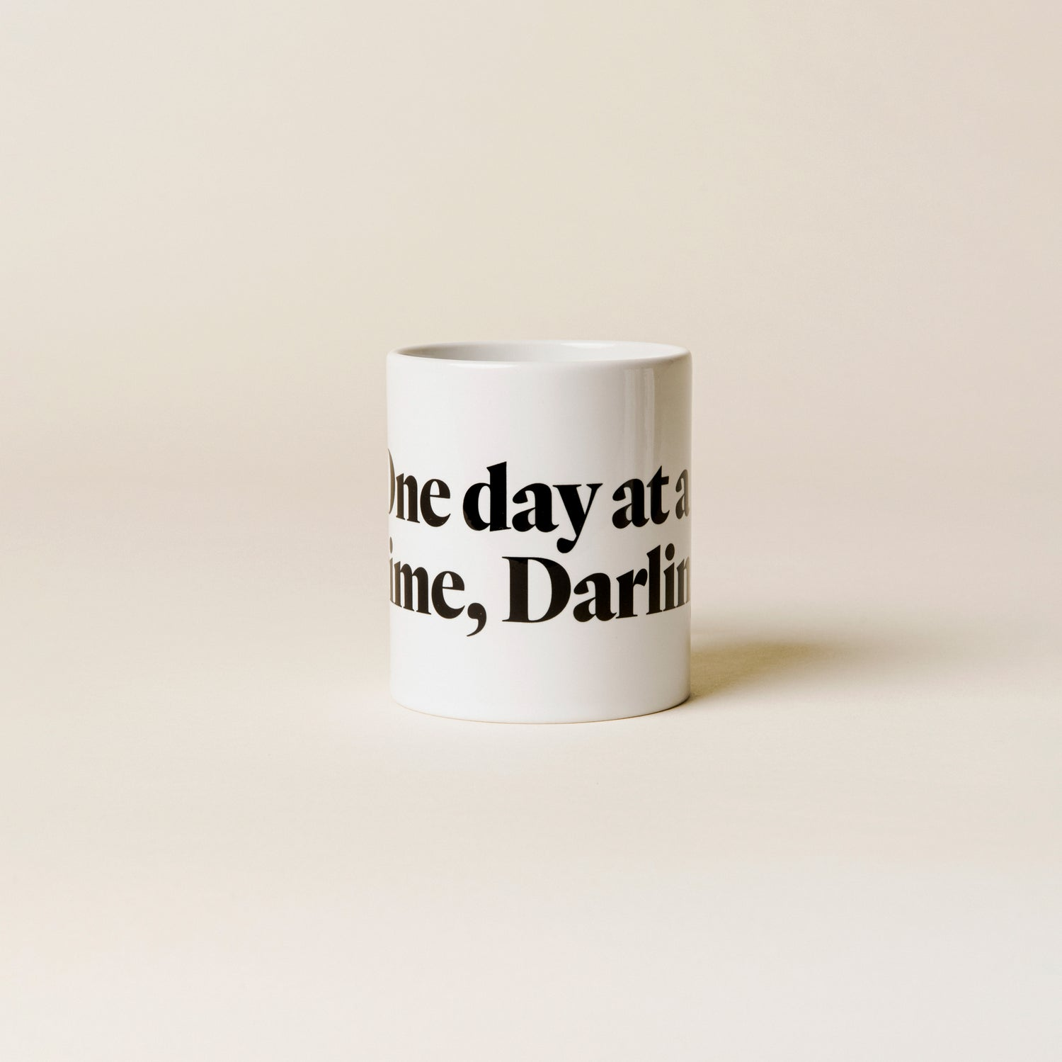 """One Day at a Time"" Mug"