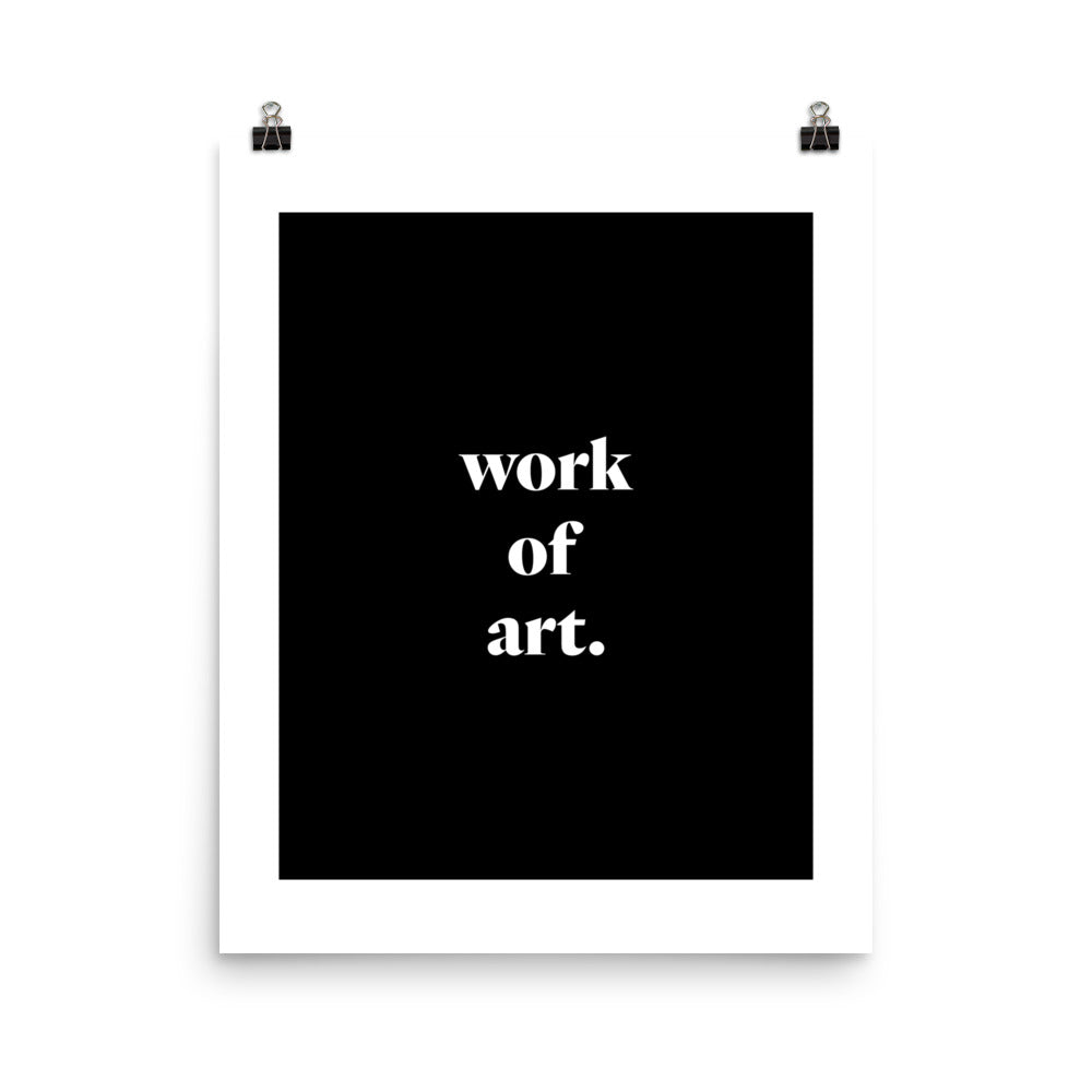 Work of Art - Art Print