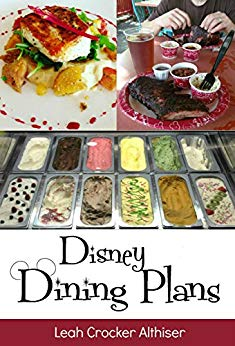 Disney Dining Plan eBook: Tips & Tricks for Making The Most of The Disney World Dining Plans
