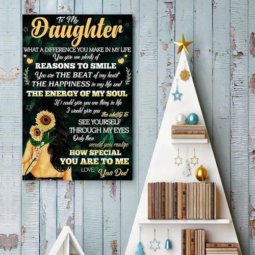 Dad To Daughter - What A Difference You Make In My Life - Vertical Matte Posters