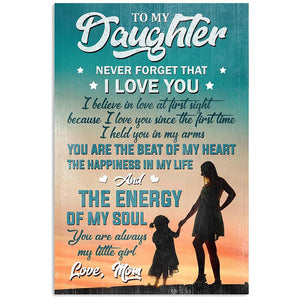 Mom to Daugter - The Happiness In My Life - Vertical Matte Posters