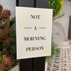 "Magnet ""Not a Morning Person"""