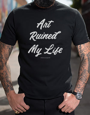 Art Ruined My Life