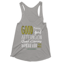 Good Morning, Good Afternoon, Good Evening | Tank Top