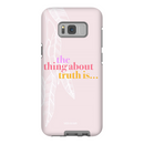 The Thing About Truth Is... | Phone Cases