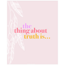The Thing About Truth Is... | Poster