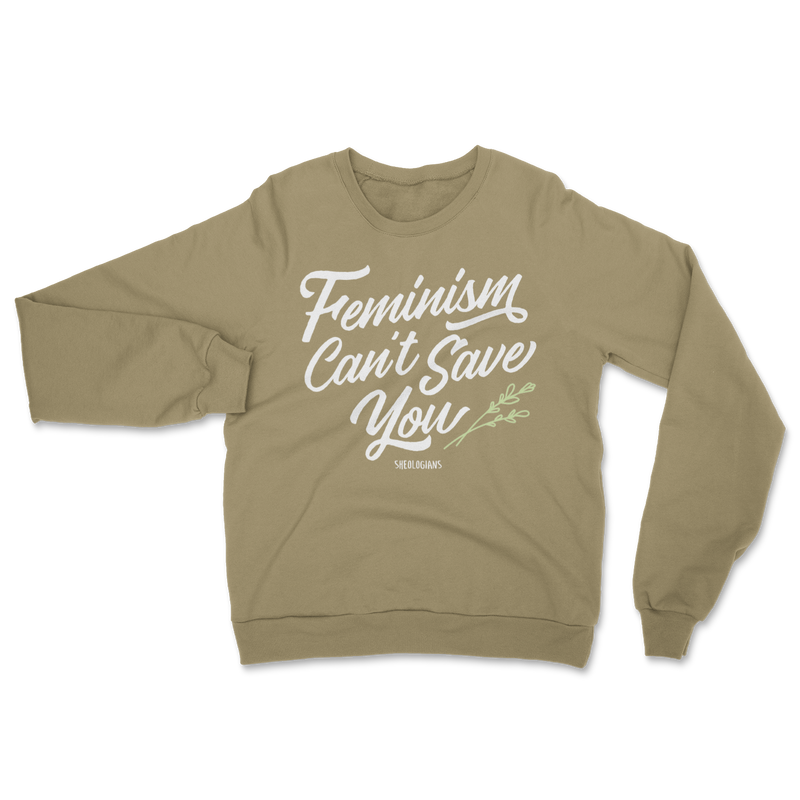 Feminism Can't Save You | Sweater