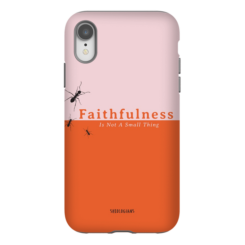 Faithfulness Is Not A Small Thing | Phone Cases