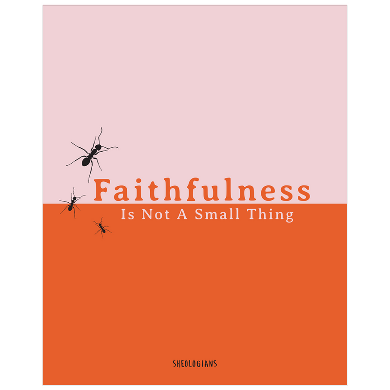 Faithfulness Is Not A Small Thing | Poster