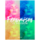 Feminism Is Poison | Poster
