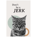 Don't Be A Jerk | Poster