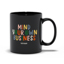 Mind Your Own Business | Mug
