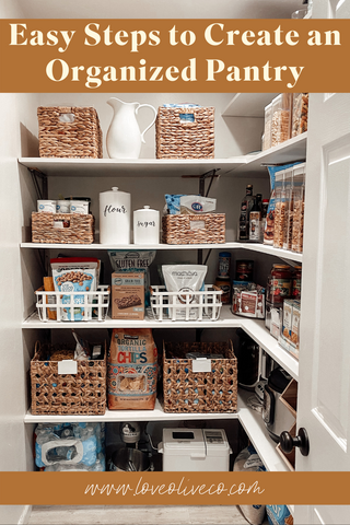 Easy Steps to Create an Organized Pantry www.loveoliveco.com