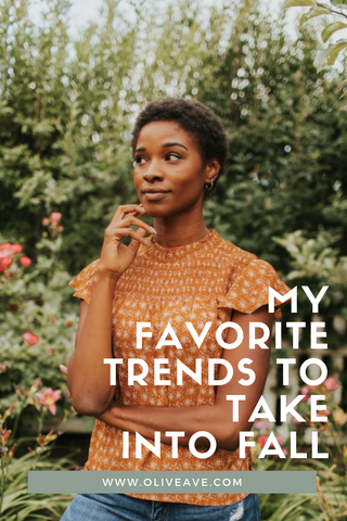 My favorite trends to take into fall. www.oliveave.com/blogs