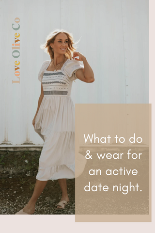 what to do and wear for an active date. www.loveoliveco.com