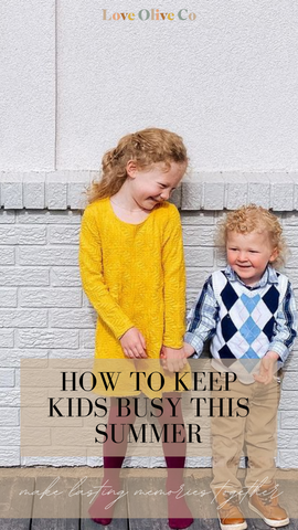 how to keep your kids busy this summer. www.loveoliveco.com