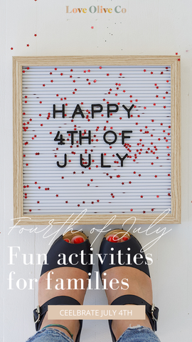 fourth of july fun activities for families. www.loveoliveco.com