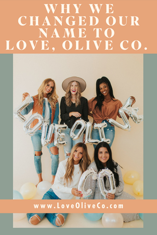 Why We Changed Our Name to Love, Olive Co. www.LoveOliveCo.com