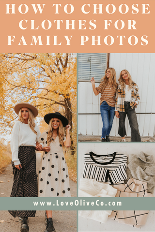 How to choose clothes for family photos. www.loveoliveco.com/blogs