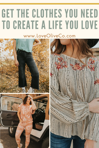 Get the Clothes You Need to Create a Life You Love www.loveoliveco.com/blogs