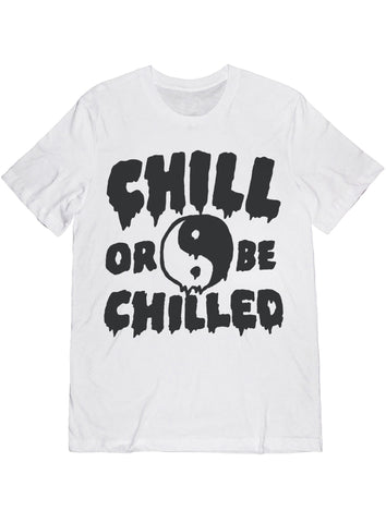 Chill Or Be Chilled Tee Black on White