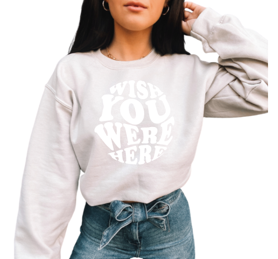 Wish You Were Here Crewneck