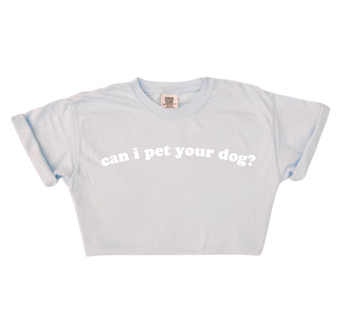 Can I Pet Your Dog Tee