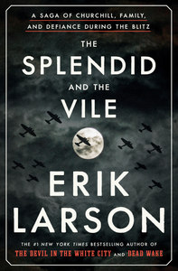 THE SPLENDID AND THE VILE | BY ERIK LARSON