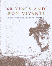 Load image into Gallery viewer, 60 Years and Bon Vivant! Philippine-French Relations