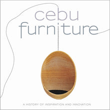 Load image into Gallery viewer, Cebu Furniture A History of Innovation and Inspiration