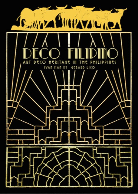 DECO FILIPINO: Art Deco Heritage in the Philippines