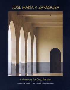 Jose Maria V. Zaragoza - Architecture for God, for Man