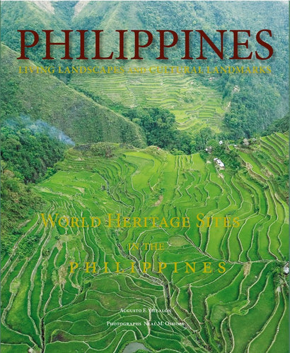 Living Landscapes And Cultural Landmarks: World Heritage Sites in the Philippines
