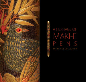 A Heritage of Maki-E Pens: The Briggs Collection