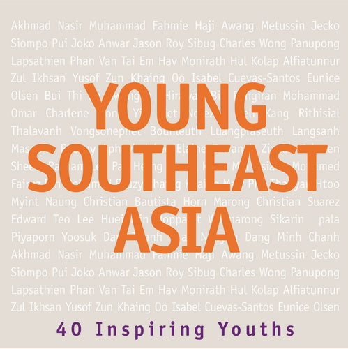 Young Southeast Asia: 40 Inspiring Youths