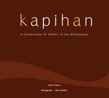 Load image into Gallery viewer, Kapihan - A Celebration of Coffee in the Philippines