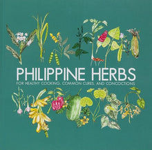 Load image into Gallery viewer, Philippine Herbs: For Healthy Cooking, Common Cures, and Concoctions