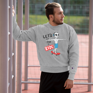 Let's go for a Ride - Champion Sweatshirt
