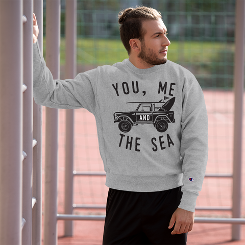 YOU ME AND THE SEA - Champion Sweatshirt