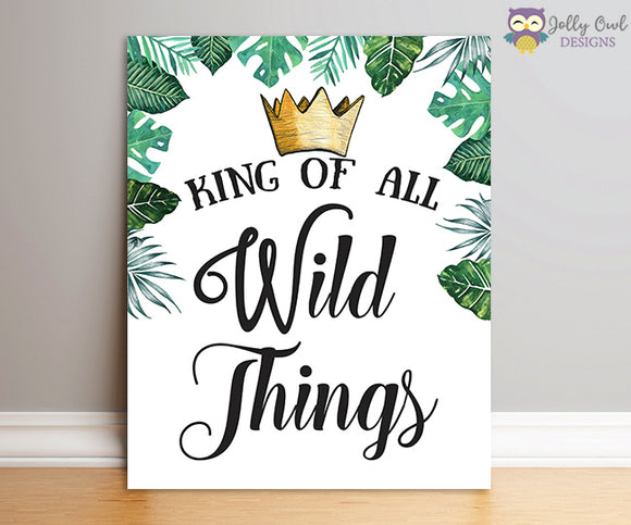 Where The Wild Things Are Party Sign - King Of All Wild Things