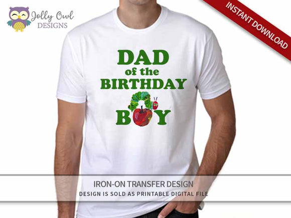The Very Hungry Caterpillar Iron On Transfer Design For DAD of birthday boy
