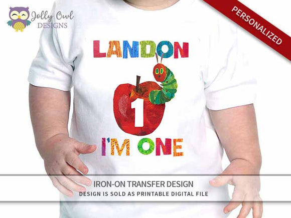 The Very Hungry Caterpillar Personalized Iron On Transfer Design / Birthday Shirt / For Age 1 & 2 - Jolly Owl Designs