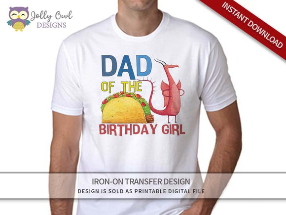 DRAGONS LOVE TACOS Iron On Transfer Design For Dad of Birthday Girl
