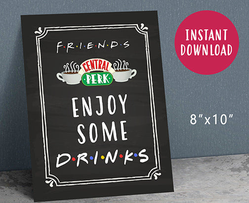 Friends Tv Party Drinks Sign