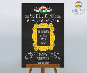 FRIENDS TV Themed Baby Shower - Party Entrance Welcome Sign