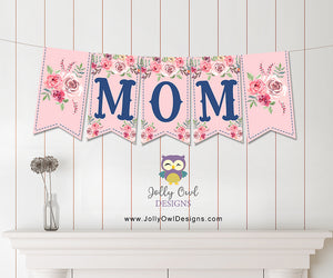Mother's Day Printable Banner saying MOM - Instant Digital Download