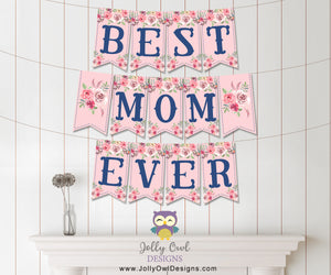 Mother's Day Printable Banner saying Best Mom Ever - Instant Digital Download