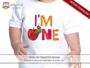 The Very Hungry Caterpillar Iron On Transfer Design For 1st Birthday Shirt / I'm One